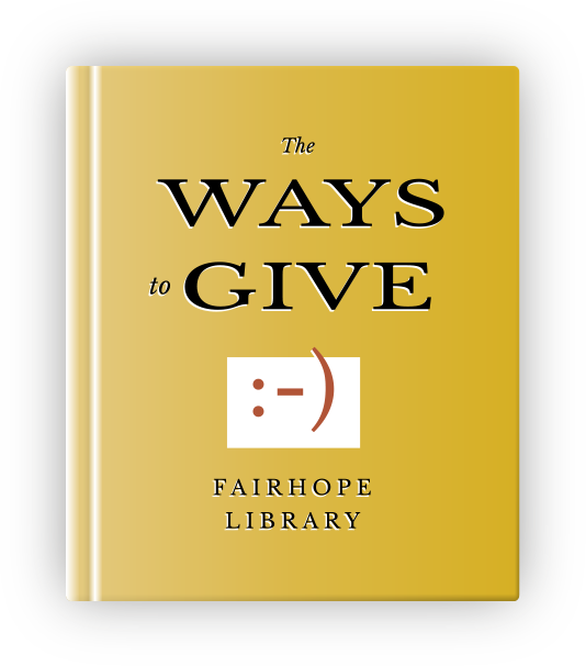 Ways to Give to the Fairhope Public Library Foundation